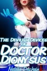 The Devilish Devices of Doctor Dionysus