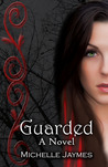 Guarded (Guarded Series, #1)