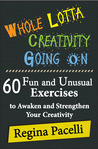 Whole Lotta Creativity Going On by Regina Pacelli
