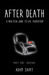 After Death: A Practical Guide to Life Transition -- Part 1