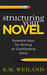 Structuring Your Novel: Ess...