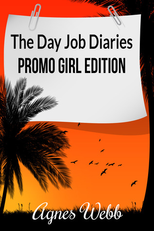 Promo Girl Edition (The Day Job Diaries, #2)