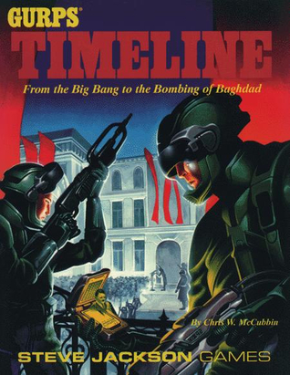 GURPS Timeline: From the Big Bang to the Bombing of Baghdad (GURPS Third Edition)