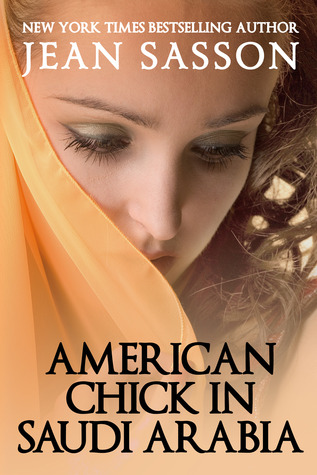 American Chick in Saudi Arabia by Jean Sasson