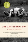 Like Any Normal Day: A Story of Devotion