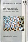 On Meaning: Selected Writings In Semiotic Theory