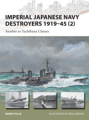 Imperial Japanese Navy Destroyers 1919–45 (2): Asashio to Tachibana Classes