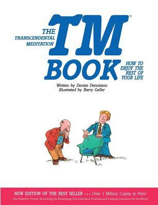 The Transcendental Meditation TM Book: How to Enjoy the Rest of Your Life