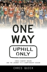 One Way, Uphill Only: The Yearlong Journey to a High School Cross Country Championship
