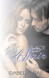 A Workplace Affair by Isabella Rae