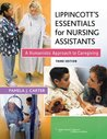 Lippincott's Essentials for Nursing Assistants 2nd Ed + Workbook + Student DVD + Pass Code: A Humanistic Approach to Caregiving