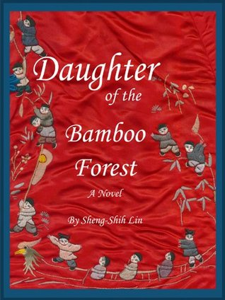 Daughter of the Bamboo Forest by Sheng-Shih Lin
