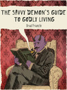 The Savvy Demon's Guide to Godly Living