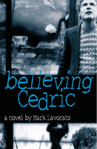 Believing Cedric by Mark Lavorato