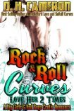Rock & Roll Curves - Love Her 2 Times (A Big Girls & Bad Boys Erotic Romance)
