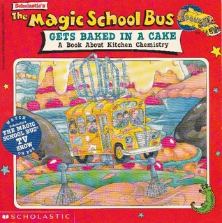 The Magic School Bus Gets Baked in a Cake by Joanna Cole