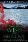 Bound by Wish and Mistletoe (Highland Legends #1.5)