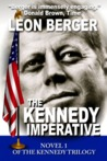 The Kennedy Imperative (BOOK 1 OF A TRILOGY: BERLIN 1961)