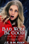 Bad Wolf, Be Good