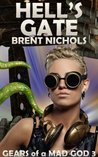 Hell's Gate (Gears of a Mad God, #3)