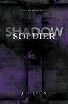 Shadow Soldier (The Shadow Saga, #1)