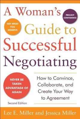 A Woman's Guide to Successful Negotiating by E. Miller Lee
