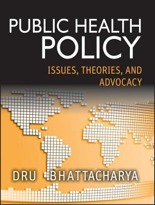 Public Health Policy: Issues, Theories, and Advocacy