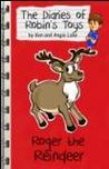 Roger the Reindeer (The Diaries of Robin's Toys)