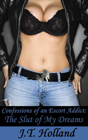 The Slut of My Dreams (Confessions of an Escort Addict #4)
