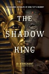 The Shadow King by Jo Marchant