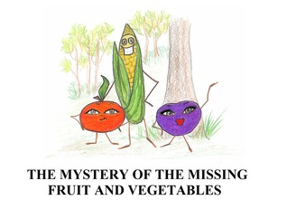 The Mystery of the Missing Fruits and Vegetables