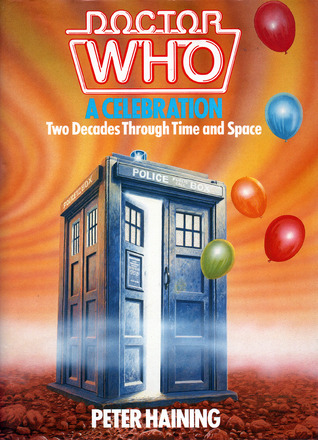 Doctor Who: A Celebration: Two Decades Through Time and Space