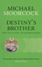 Destiny's Brother: Book Two of Elric: The Moonbeam Roads (Elric Chronological Order, #8)