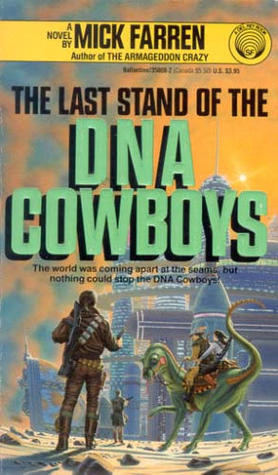 Last Stand of the DNA Cowboys by Mick Farren
