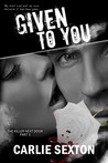 Given to You (The Killer Next Door, #3)