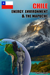 Chile - Energy, Environment and The Mapuche