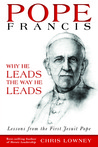 Pope Francis: Why He Leads the Way He Leads