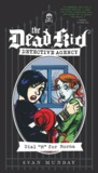 """Dial """"M"""" for Morna (The Dead Kid Detective Agency, #2)"""