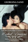 The Billionaire's Assistant Part 12: Wicked Passions (The New Dominators, #12)