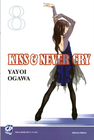 Kiss & never cry, Vol. 08