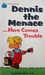 Dennis the Menace ... Here Comes Trouble