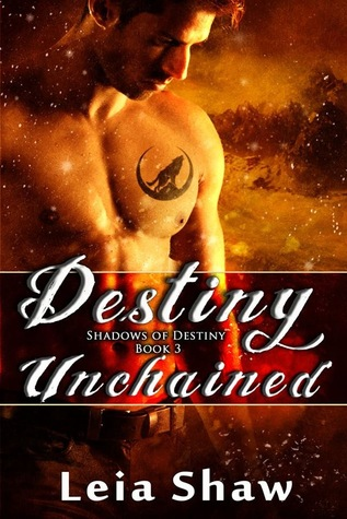 Destiny Unchained by Leia Shaw