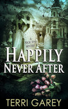 Happily Never After (Nicki Styx, #5)