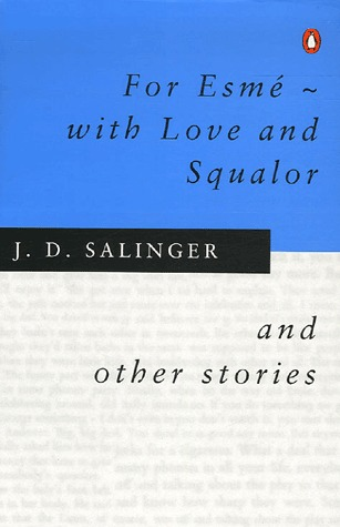 For Esme—With Love and Squalor, and Other Stories by J.D ...