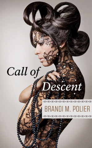Call of Descent by Brandi M. Polier