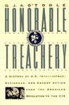 Honorable Treachery: A History of U.S. Intelligence, Espionage & Covert Action from the American Revolution to the CIA