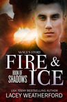 Fire & Ice (Book of Shadows, #1)