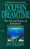 Dolphin Dreamtime: Talking To The Animals