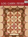 Log Cabin Fever: Innovative Designs for Traditional Quilting