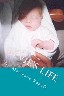 Silvie's Life: Biography of a Baby Girl